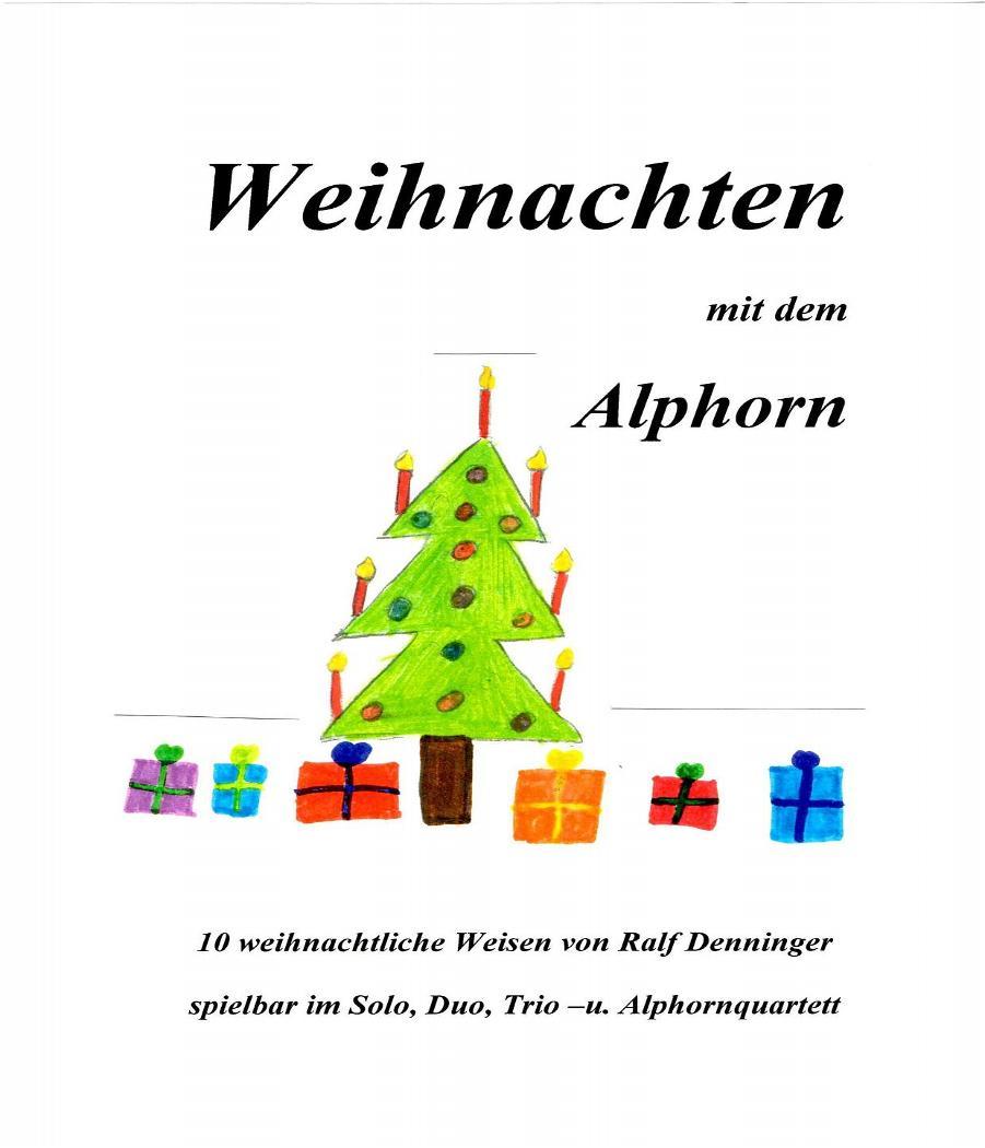 alphorn-noten_weihnachten-mit-dem-alphorn_solo-duo-trio-quartett_ralf-denninger